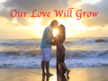 Our Love Will Grow